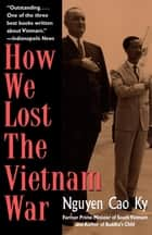 How We Lost the Vietnam War ebook by Nguyen Cao Ky
