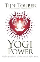 Yogi Power ebook by Tijn Touber