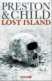 Lost Island - Expedition in den Tod ebook by Douglas Preston,Lincoln Child