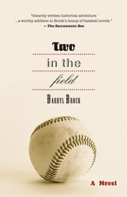 Two in the Field ebook by Darryl Brock