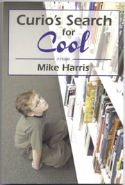 Curio's Search for Cool ebook by Mike Harris