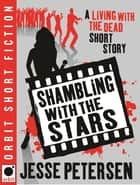 Shambling With the Stars ebook by Jesse Petersen