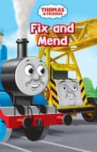 Fix and Mend (Thomas & Friends) ebook by Reverend W Awdry