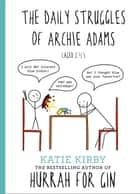 Hurrah for Gin: The Daily Struggles of Archie Adams (Aged 2 ¼) - The perfect gift for mums ebook by Katie Kirby