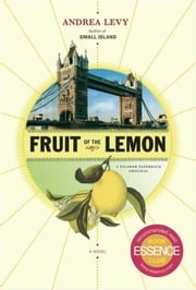 Fruit of the Lemon - A Novel ebook by Andrea Levy