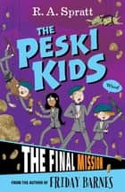 The Peski Kids 5: The Final Mission ebook by