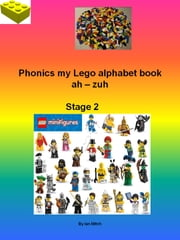 Phonics my Lego Alphabet Book ebook by Ian Mitch
