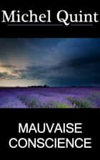 Mauvaise conscience ebook by Michel Quint