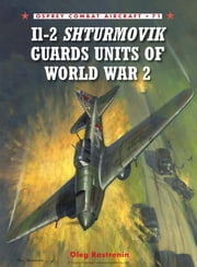 Il-2 Shturmovik Guards Units of World War 2 ebook by Oleg Rastrenin,A. Yurgenson
