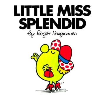 Little Miss Splendid ebook by Roger Hargreaves