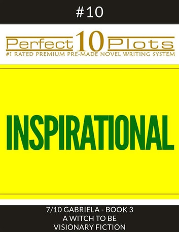 perfect 10 inspirational plots 10 7 gabriela book 3 a witch to