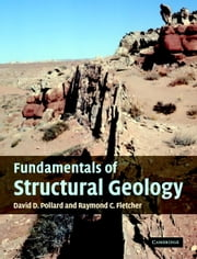 Fundamentals of Structural Geology ebook by David D. Pollard,Raymond C. Fletcher