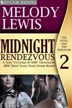 Midnight Rendezvous - A Sexy Victorian Bi MMF Threesome BBW Short Story from Steam Books ebook by Melody Lewis, Steam Books
