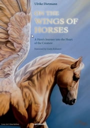 On the Wings of Horses ebook by Ulrike Dietmann