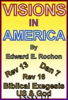 Visions in America ebook by Edward E. Rochon