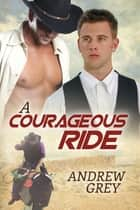 A Courageous Ride ebook by