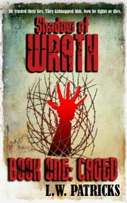 Shadow of Wrath Book One: Caged - Teen Dystopian Thriller ebook by L.W. Patricks