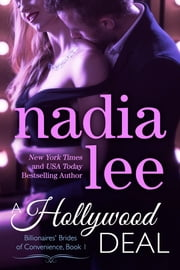 A Hollywood Deal (Billionaires' Brides of Convenience Book 1) ebook by Nadia Lee