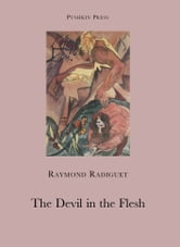 The Devil in the Flesh ebook by Raymond Radiguet