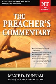 The Preacher's Commentary - Volume 31: Galatians / Ephesians / Philippians / Colossians / Philemon - Galatians / Ephesians / Philippians / Colossians / Philemon ebook by Maxie Dunnam