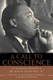 A Call to Conscience - The Landmark Speeches of Dr. Martin Luther King, Jr. ebook by Clayborne Carson,Kris Shepard,Andrew Young