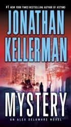 Mystery - An Alex Delaware Novel eBook by Jonathan Kellerman