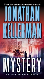 Mystery: An Alex Delaware Novel - An Alex Delaware Novel ebook by Jonathan Kellerman