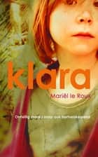 Klara ebook by Mariël Le Roux