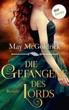 Die Gefangene des Lords - Rebel Promise Band 2 - Roman ebook by May McGoldrick