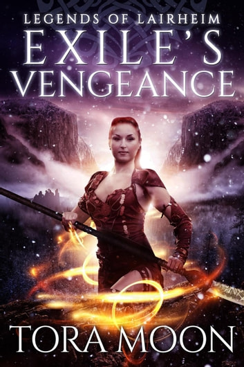 Exile's Vengeance - Legends of Lairheim, #4 ebook by Tora Moon