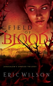 Field of Blood ebook by Eric Wilson