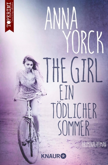 The Girl - ein tödlicher Sommer - Kriminalroman eBook by Anna Yorck