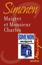 Maigret et monsieur Charles - Maigret ebook by Georges SIMENON