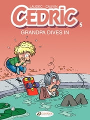Cedric - Volume 5 - Grandpa Dives in ebook by Raoul Cauvin