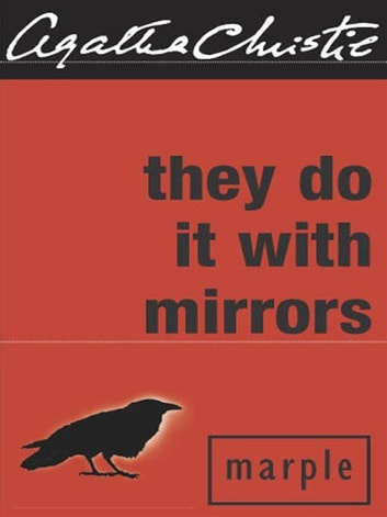 They Do It With Mirrors - A Miss Marple Mystery ebook by Agatha Christie