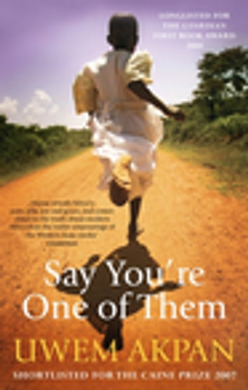 Say You're One Of Them ebook by Uwem Akpan