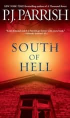 South of Hell ebook by P. J. Parrish