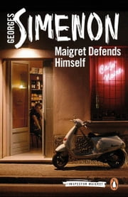 Maigret Defends Himself ebook by Georges Simenon