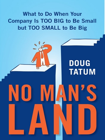 No Man's Land - Where Growing Companies Fail ebook by Doug Tatum