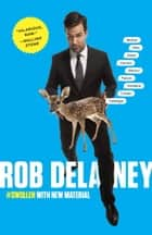 Rob Delaney - Mother. Wife. Sister. Human. Warrior. Falcon. Yardstick. Turban. Cabbage. ebook by Rob Delaney