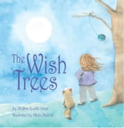 The Wish Trees ebook by Andrea Koehle Jones, Alicia Padrón