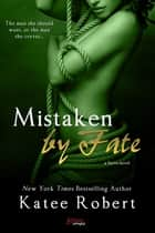 Mistaken by Fate ebook by Katee Robert