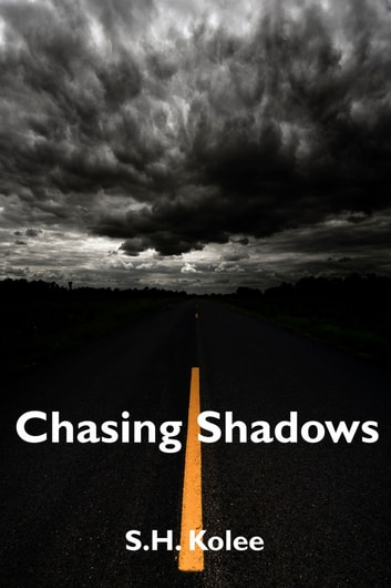 Chasing Shadows (Shadow Series #2) ebook by S.H. Kolee