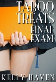 Taboo Treats: Final Exam ebook by Kelly Haven