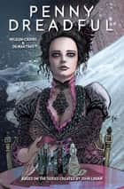 Penny Dreadful #1 ebook by Krysty Wilson-Cairns, Andrew Hinderaker, Chris King,...