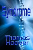 Syndrome eBook by Thomas Hoover