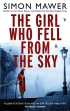 The Girl Who Fell From The Sky eBook by Simon Mawer