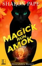 Magick Run Amok ebook by