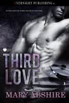 Third Love ebook by Mary Abshire