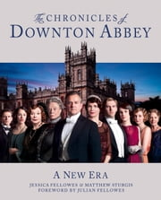 The Chronicles of Downton Abbey (Official Series 3 TV tie-in) eBook by Jessica Fellowes, Matthew Sturgis